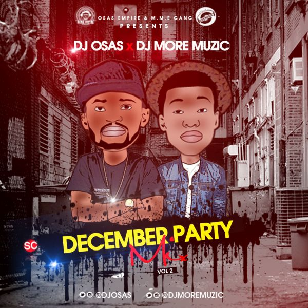 DJ Osas & DJ More Muzic – December Party Mixtape Vol. 2