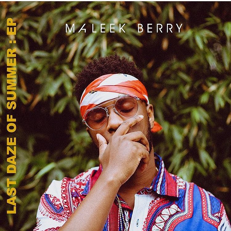 "Maleek Berry - Unveils The Track List for His ""Last Daze Of Summer"" EP"
