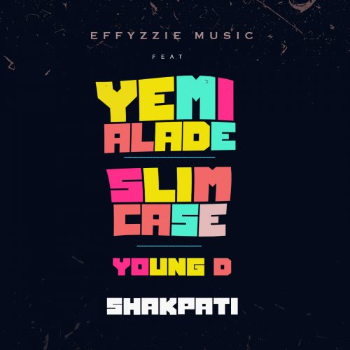 Shakpati ft. Yemi Alade, Slimcase & Young D
