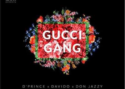 D'Prince – Gucci Gang ft. Davido & Don Jazzy