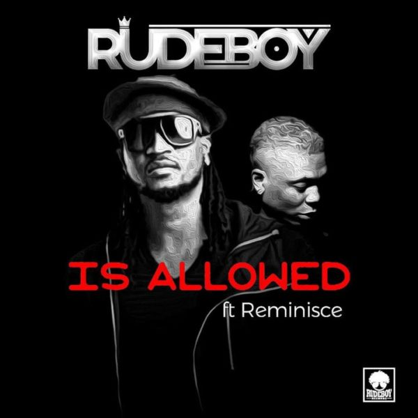 Rudeboy (P-Square) - Is Allowed ft. Reminisce